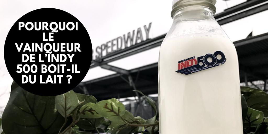 Pourquoi le vainqueur de l'Indy 500 boit-il du lait ?